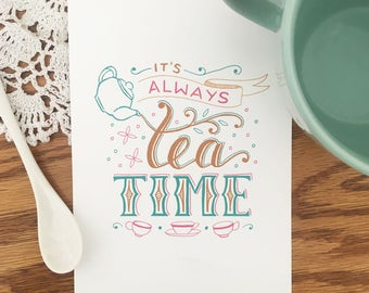 It's Always Tea Time — Tea Accessories — Kitchen Decor — Kitchen Signs — Wall Decor — Tea Lover Gift — Art Print — Quote Print