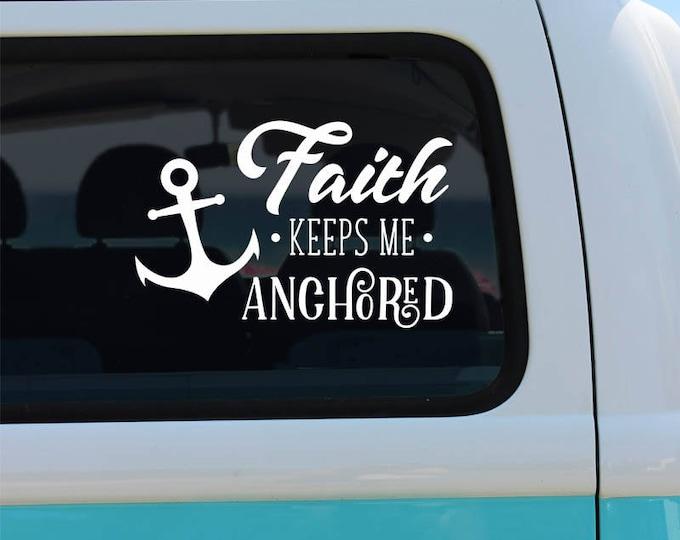 Faith Keeps Me Anchored Decal