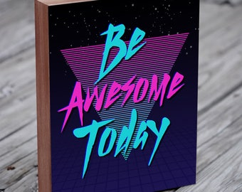 Be Awesome Today - Be Awesome - 80s Art - 90s Art - Mint and Pink - Wood Block Art Print