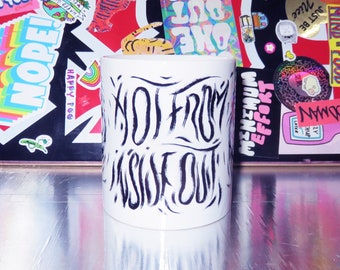 Hot From the Inside Out - MUG - COFFEE CUP