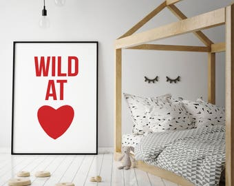 Wild At Heart, Wild At Heart Poster, Typography, Quote, Poster, Large Wall Art, Nursery Wall Art, Kids Room Decor, Cute, Modern, Wanderlust