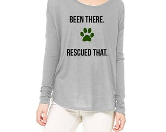 """Women's White or Gray: Flowy Long Sleeve """"Been there. Rescued that."""" Top"""