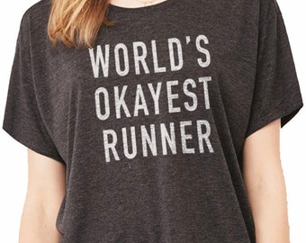 Runner Gift World's Okayest Runner Women's T shirt Flowy Boxy Tee Wife Gift Christmas Gift Runner Girl