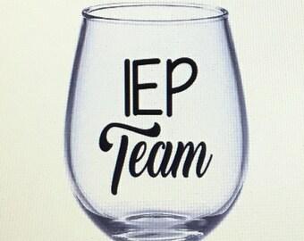Iep wine glass. Iep gift. Special ed teacher wine glass.