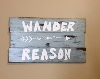 Wander without Reason