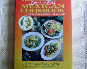 Vintage Mexican Cookbook, The Ultimate Low-Fat Mexican Cookbook by Anne Lindsay Greer