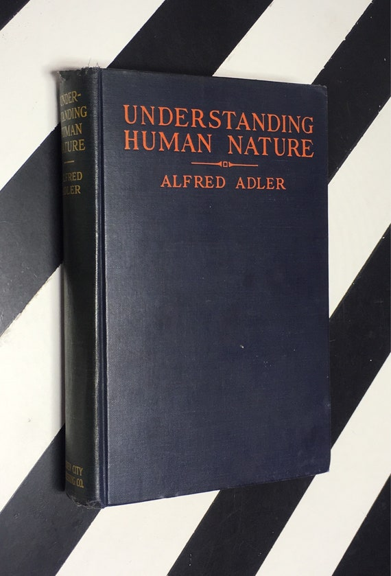 Understanding Human Nature by Alfred Adler; Translated by Walter Béran Wolfe (1927) hardcover book