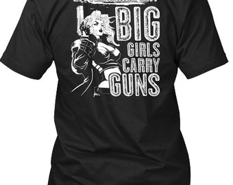 Little Girls Cry T Shirt, Big Girls Carry Guns T Shirt