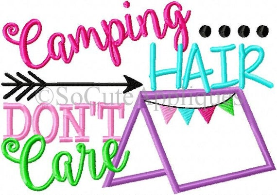 Embroidery design 5x7 camping hair don 39 t care embroidery for Embroidery office design version 9