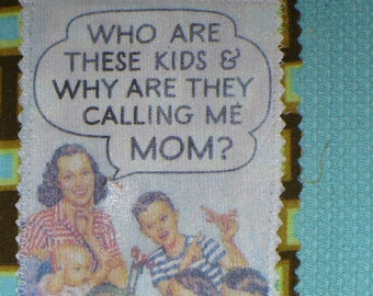 Who are these kids and why are they calling me MOM retro inspired  funny kitchen towel