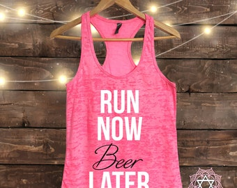 Run Now BEER Later - Workout tank top - Muscle Tee - Funny Workout - Fitness Shirt - Gym tank