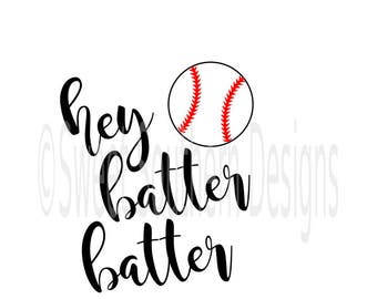 Hey batter batter baseball softball design SVG instant download design for cricut or silhouette