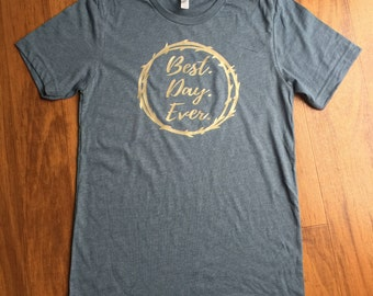 Crown of Thorns Best Day Ever Shirt