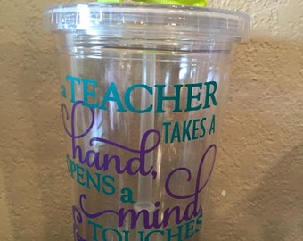 A Teacher Takes a Hand Opens a mind and touches a heart - Teacher Appreciation Gift