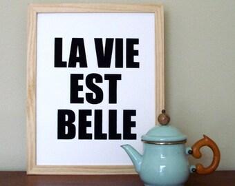 La Vie Est Belle Print