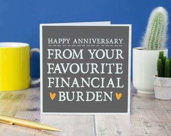Funny Anniversary Card - Card for Mum - Alternative Anniversary Card - Card for Dad- Parent Card - Favourite Financial Burden Anniversary
