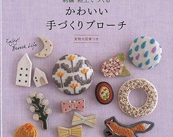 Cute Handmade Brooch with Embroidery and Clay - Enjoy Brooch Life! Japanese Craft Book, Japanese Embroidery Clay Pattern Book