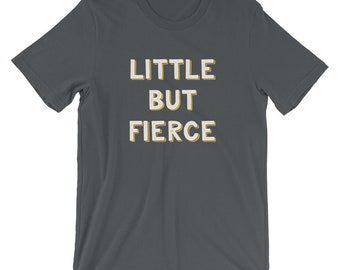 Little But Fierce Shakespeare Quote T-Shirt for Literature and Theatre Geeks