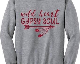 Wild heart Gypsy  Soul SweatShirt