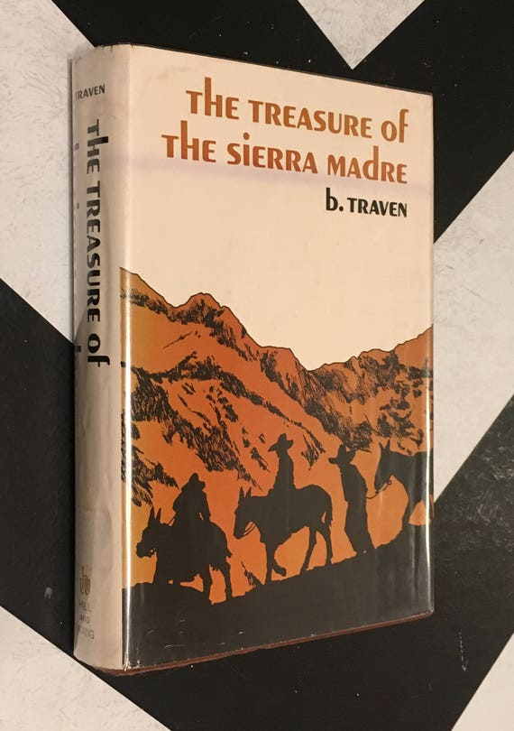 The Treasure of the Sierra Madre by b. Traven (1967) hardcover