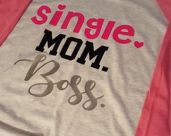Single. Mom. Boss. Raglan T-Shirt/Women's T-Shirt