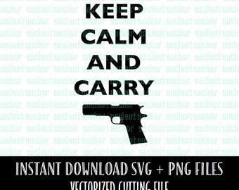 SVG File Commercial Use OK Keep Calm and Carry SVG Cutting File - Concealed Carry - Instant Download of Vector Files