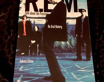 The Written Word: REM/Talk About The Passion/An Oral History