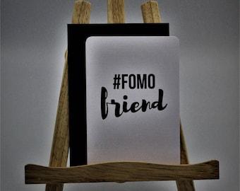 FOMO Friend  - Greetings Card for Friend