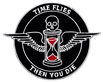 Time flies patch. Tempus fugit embroidered patch. Death skull badge.