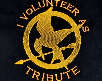 Hunger Games I Volunteer as Tribute 5x7 machine embroidery design