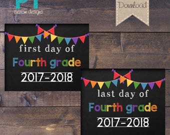 INSTANT DOWNLOAD- Fourth Grade First Day and Last Day of School Sign 2017-2018 - PRINTABLE 8x10
