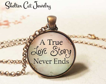 "Love Story Necklace - 1-1/4"" Circle Pendant or Key Ring - Photo Art - Wearable Art, Romance, Love, True Love, Gift for her or him"