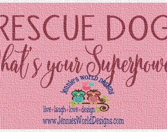 I rescue dogs, what's your superpower -  SVG, DXF, PNG - Cutable File Cricut & Studio