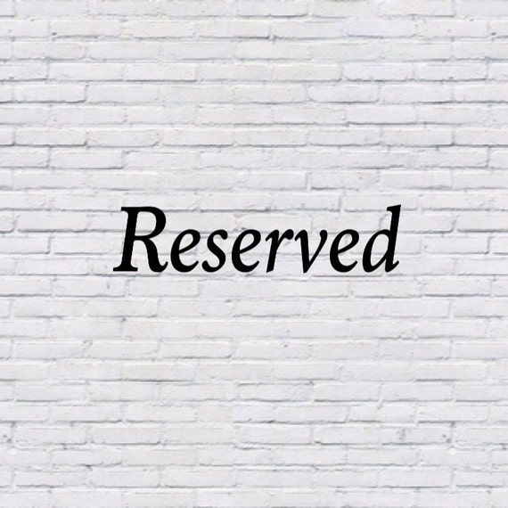 Reserved for kellieanne1979