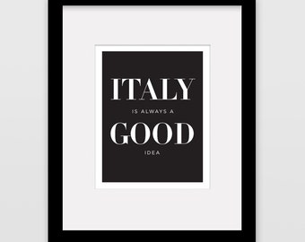"""Italy is Always a Good Idea 8""""x10"""" silkscreen print - Black ink on white paper"""