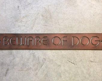 Metal Beware of Dogs  sign in gorgeous copper acid with baked on clear coat