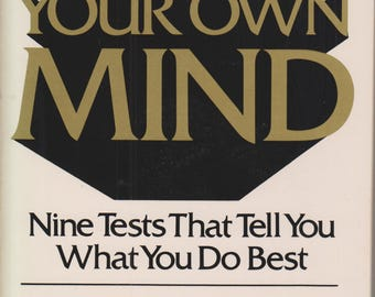 Know Your Own Mind: Nine Tests That Tell You What You Do Best (Paperback, Self-Help)  1983