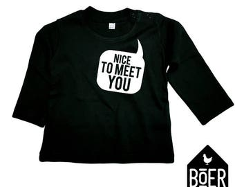 Baby shirt long sleeve: Nice to meet you / black / 3-6 months / 6-12 months.