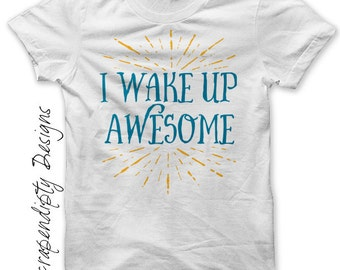 Iron on Awesome Shirt PDF - Boys Iron on Transfer / I Wake Up Awesome Tshirt / Mens Exercise Shirt / Funny Toddler Clothes / Print Tee IT459