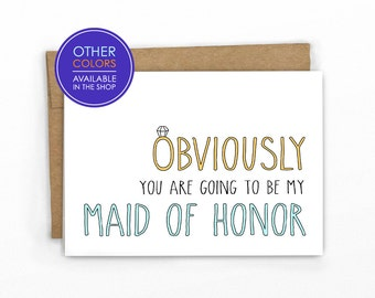 Will You Be My Maid of Honor Card ~ Obviously! by Cypress Card Co.