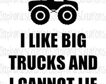 I Like Big Trucks || SVG || DXF || PNG || Printable