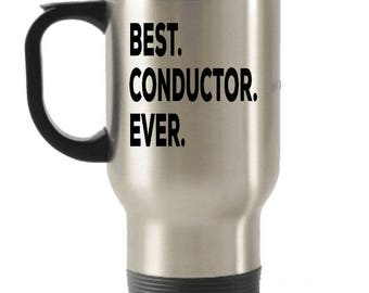 Conductor Travel mug , Conductor Gifts, Best Conductor Ever, Stainless Steel Mug, Insulated Tumblers, Christmas Present