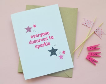 Everyone deserves to sparkle blank everyday Greeting Card