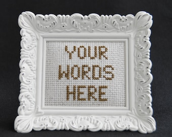 Your Words Here Personalized or Customized Cross Stitch Picture in ANY COLOR or TEXT in a White Antique Style Frame