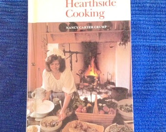 Cooking over the open hearth, Hearthside Cooking vintage cookbook, Nancy Carter Crump, old-timey cooking with modern day use, food history