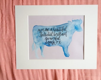 You are a beautiful, talented, brilliant, powerful musk ox *digital download* PDF and jpg