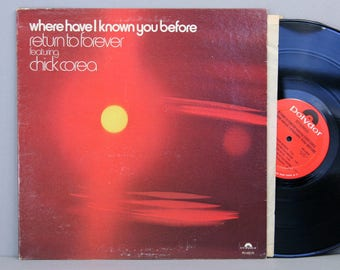 Return To Forever Featuring Chick Corea - Where Have I Known You Before - Vintage Vinyl LP Record Album 1974 Jazz Fusion
