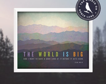 John Muir – The World is Big [No.1]  2 Sizes Available, Hiking, Typographic, Outdoor, Nature Decor & Housewares Wall Decor