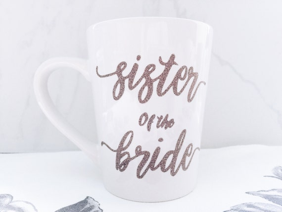 Sister of the Bride mug | maid of honor gift  | bridesmaid gift ||