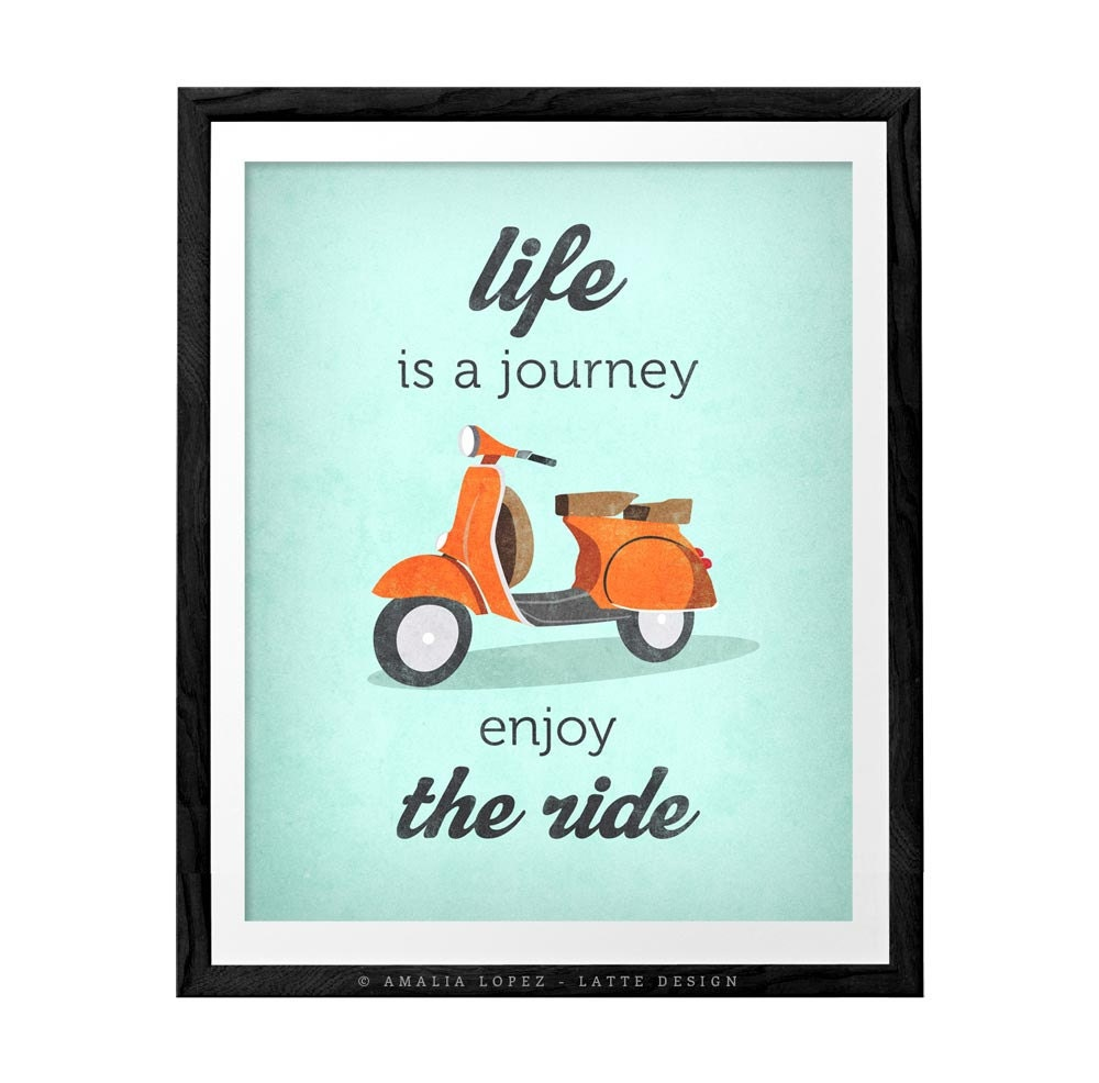 Life Quote Poster Life Is Journey Enjoy The Ridequote Poster Print Vespa